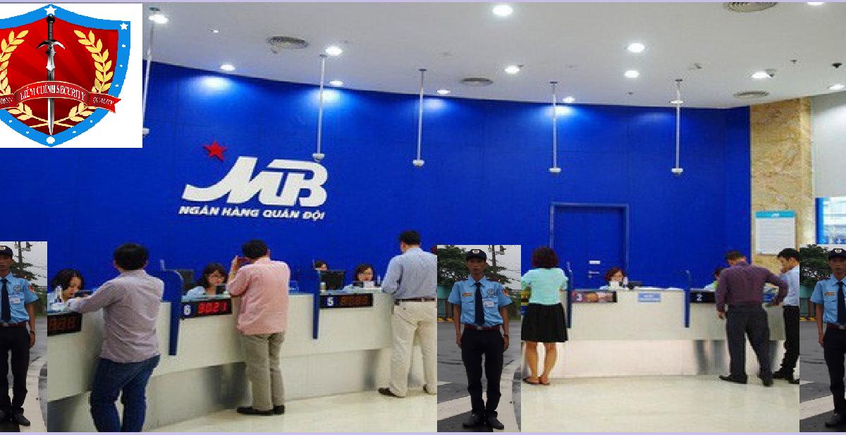 Bảo vệ Ngân hàng TMCP Quân Đội giá rẻ (MB Bank)
