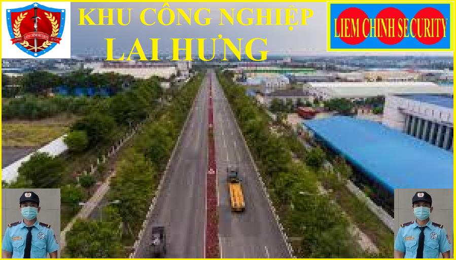 Bảo vệ cụm công nghiệp Lai Hưng